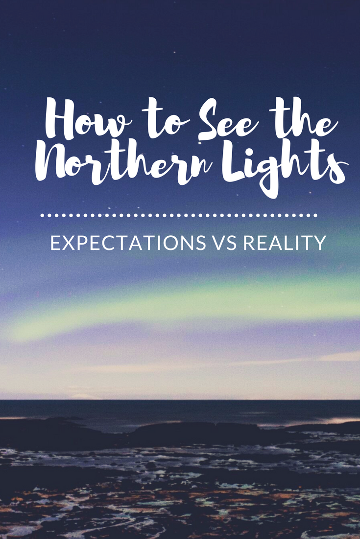 Yesihaveablog | How to See the Northern Lights | Northern Lights Reality | Honest Travel | Winterlust